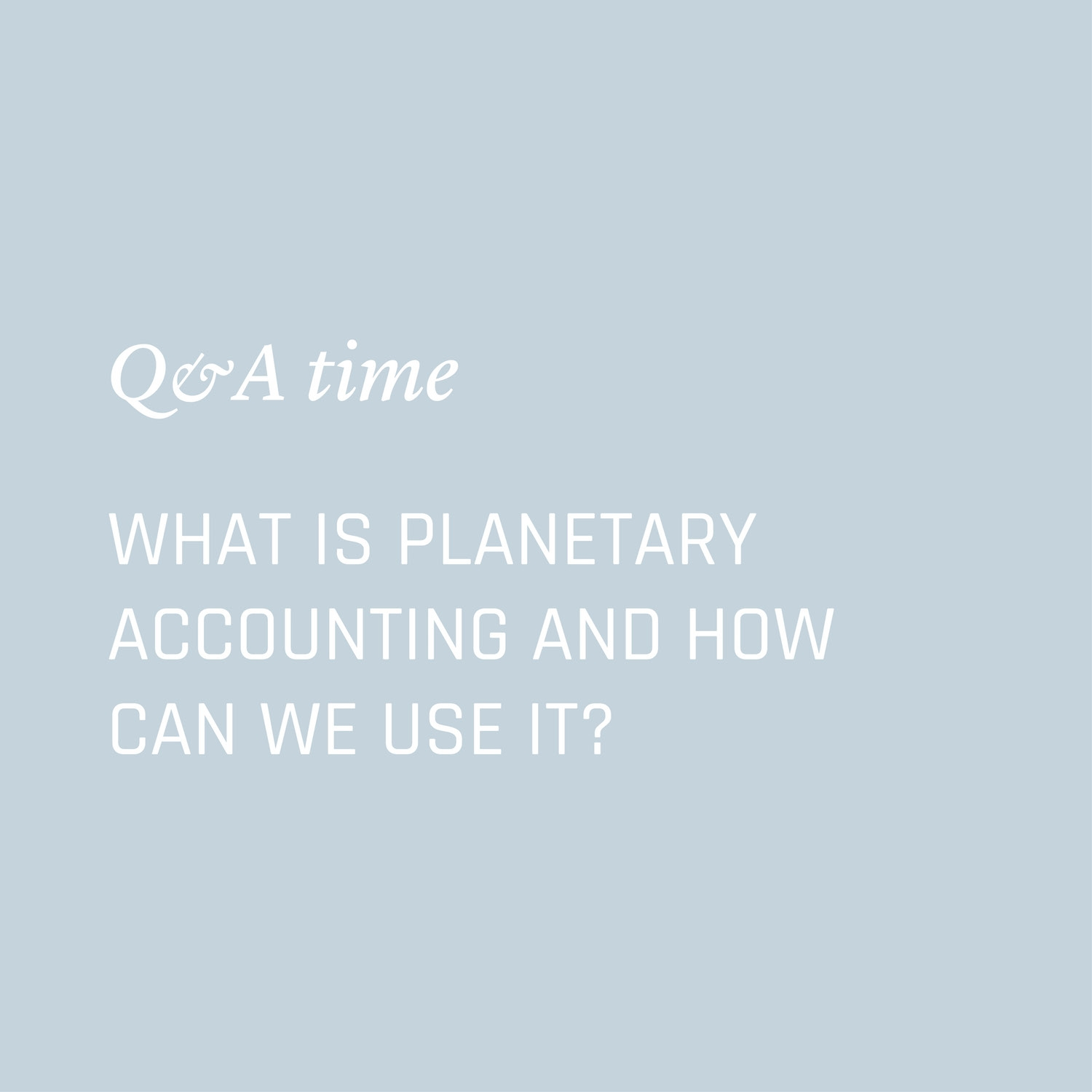 What is planetary accounting and how can we use it? Environment Environmental Questions FAQs Frequently Asked Questions Climate Change Plastics Oceans Animals Nowhere & Everywhere