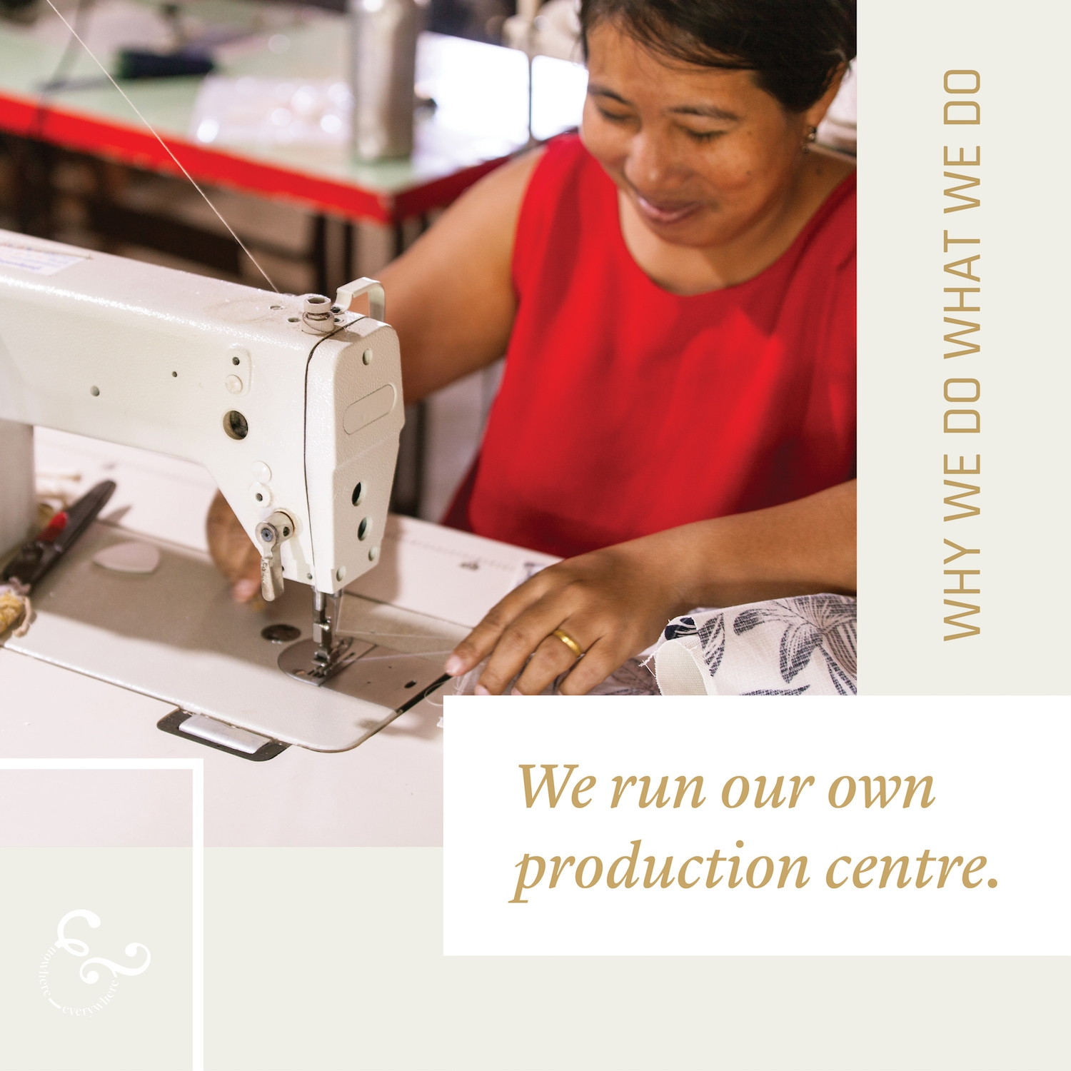 Running your own manufacturing production centre overseas - Nowhere & Everywhere Ethical Sustainable Goods Products Australia UK USA New Zealand Canada Nederland Lisande Lis Dingjan