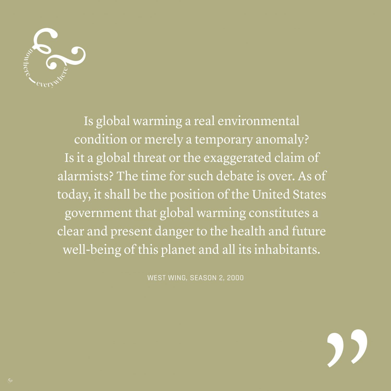 The Ultimate Guide to Climate Change Quotes Environmentalism Biodiversity - Nowhere & Everywhere West Wing Season 2 Climate Change Quote