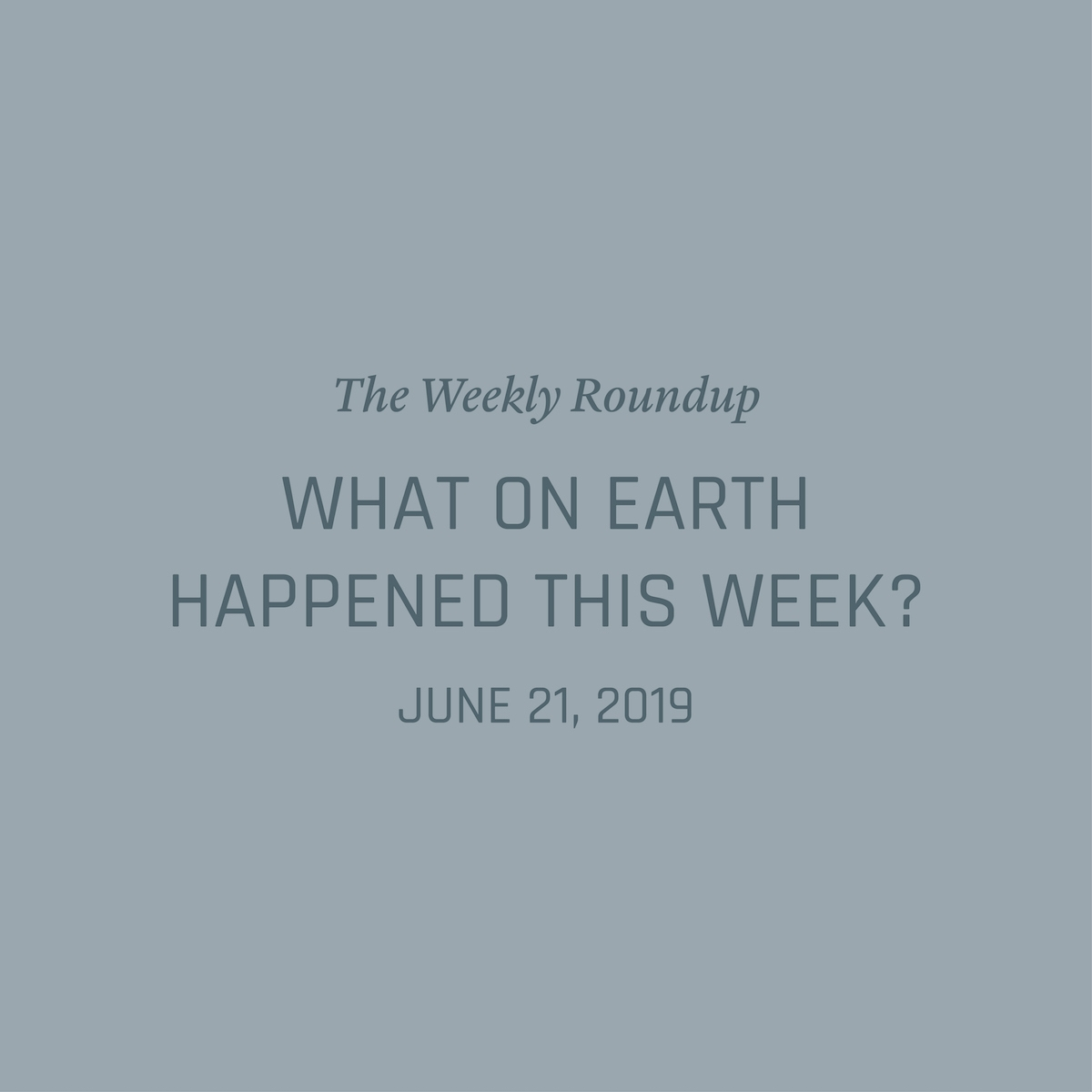 Weekly Global Environment News Roundup Collection Sustainability Climate Change Nowhere & Everywhere Biodiversity Science News