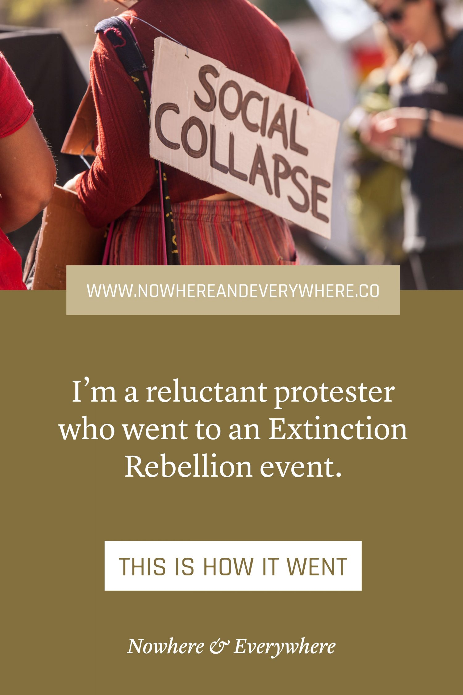 Attending a protest as a reluctant protester Nowhere & Everywhere Sustainable Travel