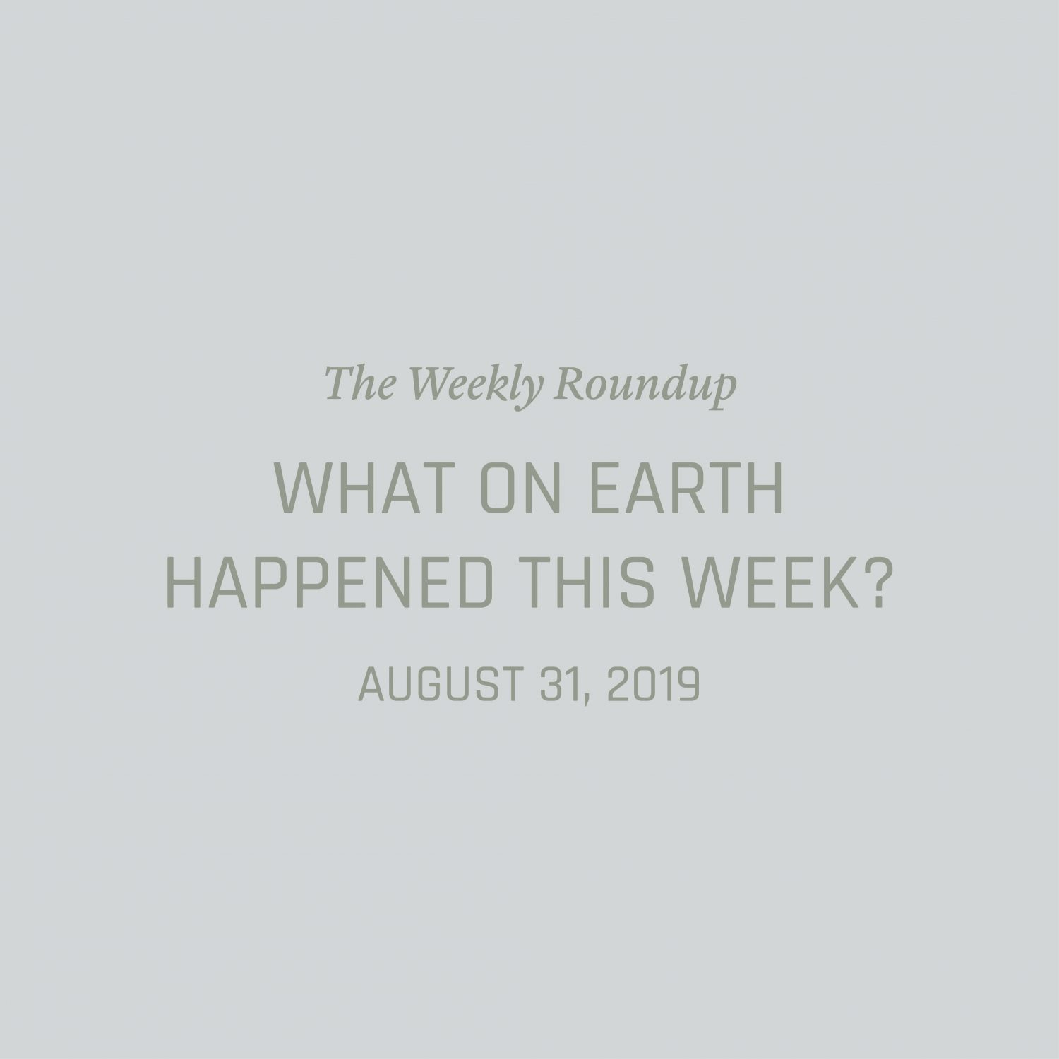 Weekly Environment News Roundup Collection Sustainability Climate Change Nowhere & Everywhere Biodiversity Climate Crisis Summary Good News What happened this week with the environment