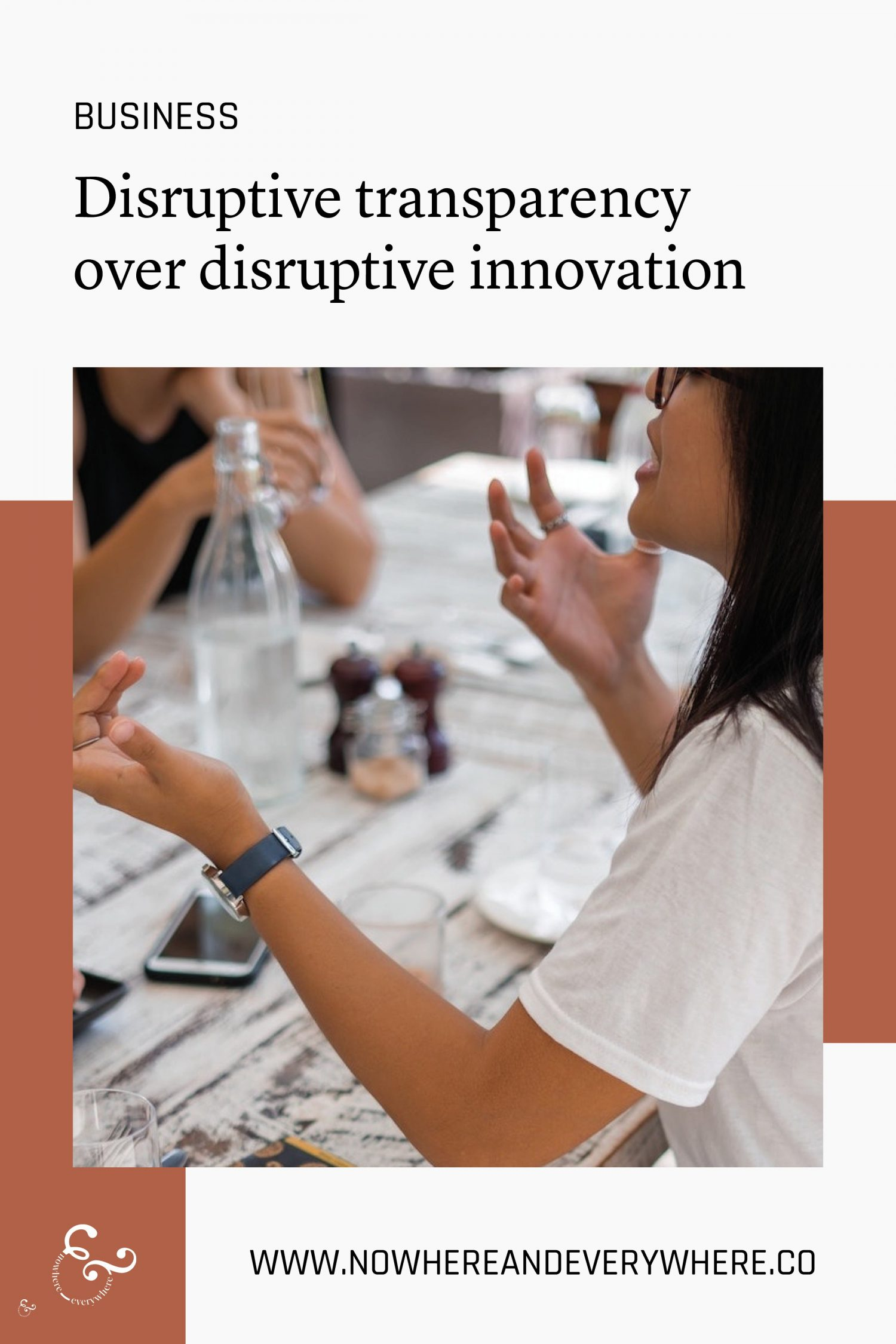 Don't give me disruptive innovation; give me disruptive transparency Nowhere & Everywhere Sustainable Travel
