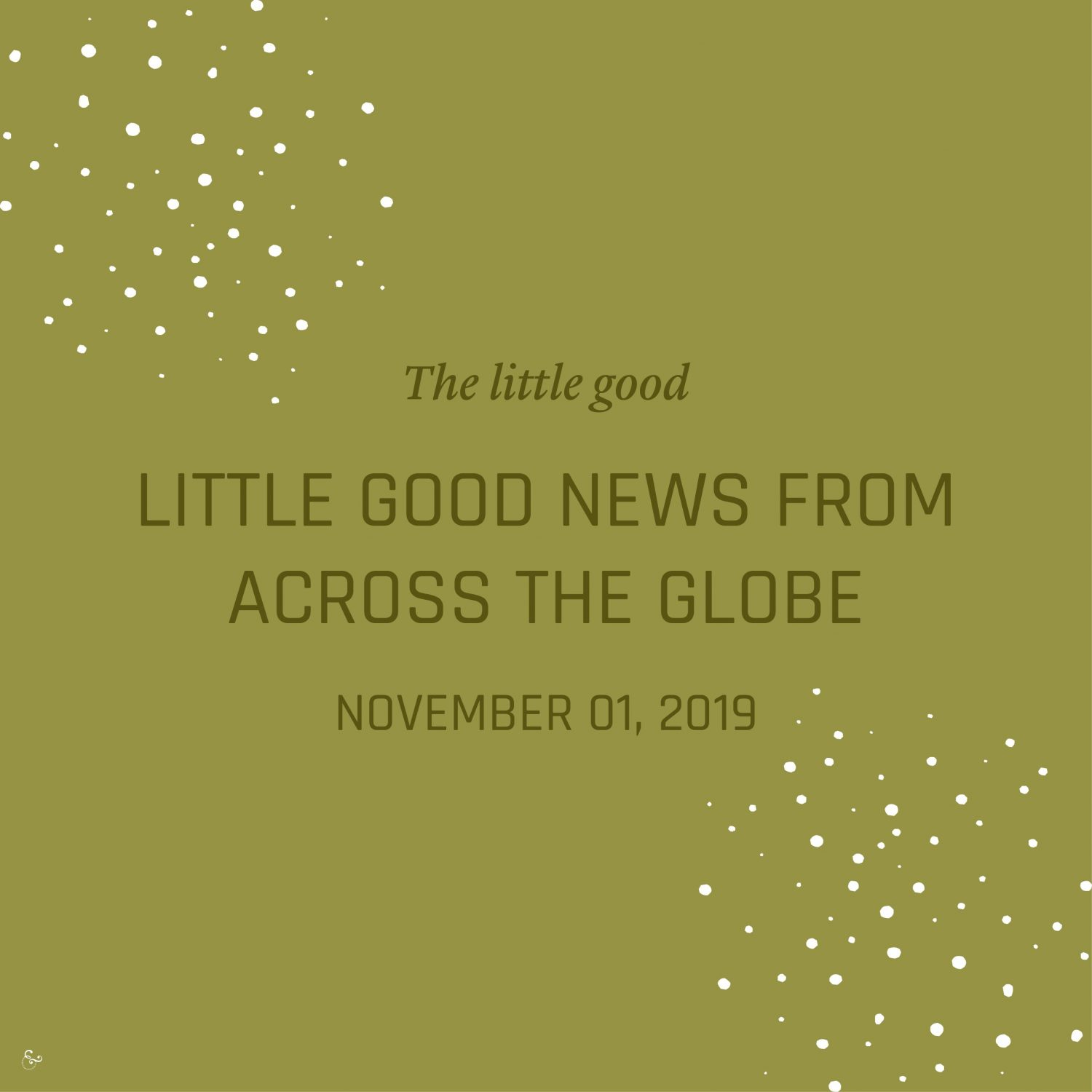 Good Positive Happy Environment Eco Green News of the Week - Nowhere & Everywhere Good News Stories 2019