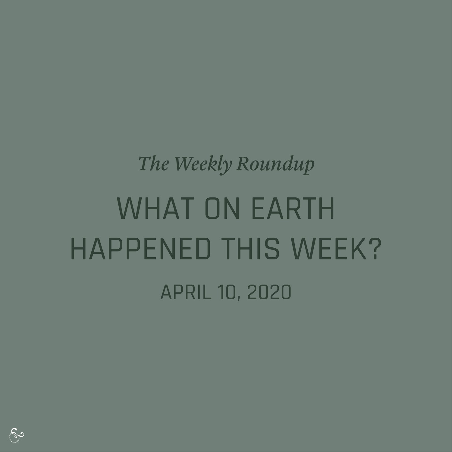 What on earth happened this week? Good Positive Happy Environment Eco Green News of the Week - Nowhere & Everywhere Good News Stories 2020