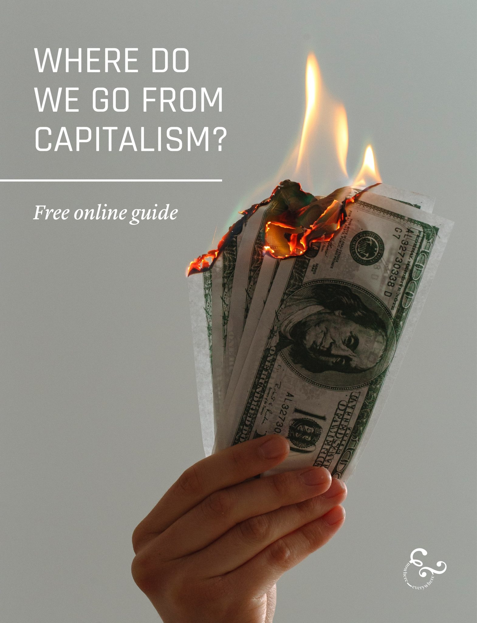 Where do we go from capitalism? Nowhere & Everywhere - New economic models - degrowth post growth hypercapitalism